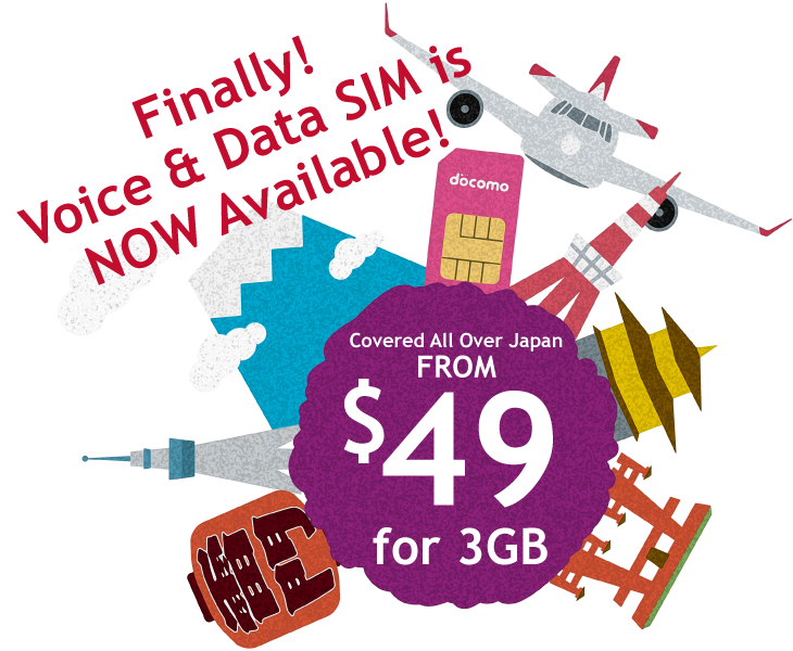 Now Voice and Data SIM is AVAILABLE!! Covered All Over Japan. From $49 for 3GB